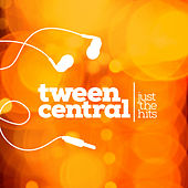 Tween Central: Just the Hits by Various Artists