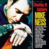 Cheating At Solitaire by Mike Ness