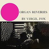 Organ Reveries by Virgil Fox