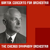 Bartok: Concerto for Orchestra by Chicago Symphony Orchestra