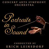 Portraits In Sound by Erich Leinsdorf Conducting The Concert Arts Symphony Orchestra