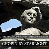 Chopin By Starlight by Hollywood Bowl Symphony Orchestra
