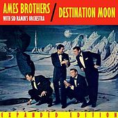 Destination Moon (Expanded Edition) by The Ames Brothers