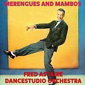 Merengues And Mambos by Fred Astaire