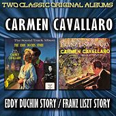 The Eddie Duchin Story/The Franz Liszt Story by Carmen Cavallaro