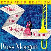 Music In The Morgan Manner (Expanded Edition) by Russ Morgan