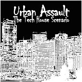 Urban Assault - The Tech House Scenario by Various Artists