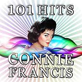 101 Connie Francis Hits by Connie Francis