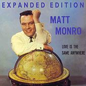 Love Is The Same Anywhere (Expanded Edition) by Matt Monro