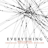Everything by Jesus Culture