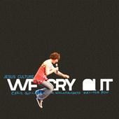 We Cry Out by Jesus Culture