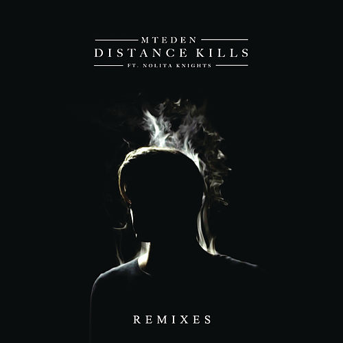 Distance Kills (Remixes) by Mt. Eden