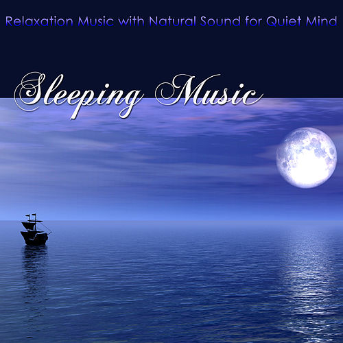 Sleeping Music – Relaxation Music with Natural Sound for Quiet Mind, Deep Relaxation, Peaceful Sleep & Help Sleeping if you suffer from Sleeping Disorders and Insomnia by Sleep Songs GAMER