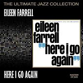 Here I Go Again by Eileen Farrell