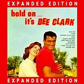 Hold On, It's Dee Clark (Expanded Edition) by Dee Clark