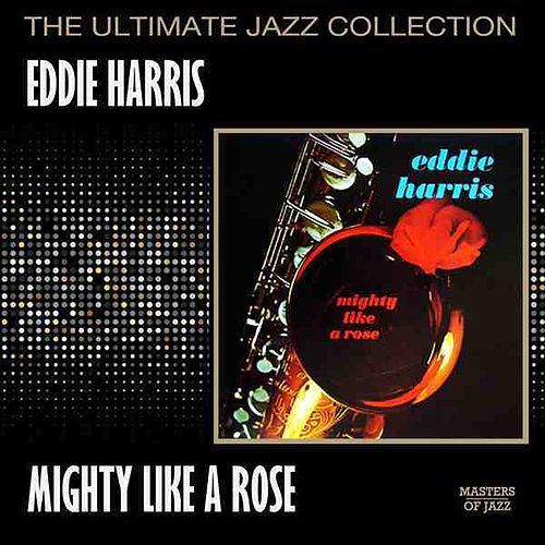 Mighty Like A Rose by Eddie Harris