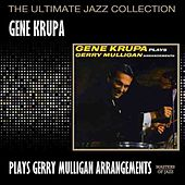 Gene Krupa Plays Gerry Mulligan Arrangements by Gene Krupa