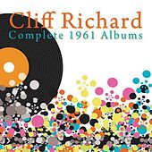 Complete 1961 Albums (Listen To Cliff, 21 Today, The Young Ones) by Cliff Richard