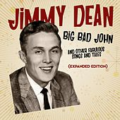 Big Bad John And Other Fabulous Songs And Tales (Expanded Edition) by Jimmy Dean