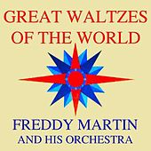 Great Waltzes Of The World by Freddy Martin