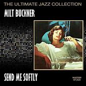 Send Me Softly by Milt Buckner