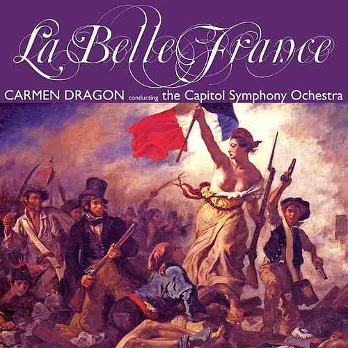 La Belle France by Carmen Dragon