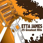 At Last - 25 Of Etta's Greatest Hits by Etta James