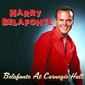 Belafonte At Carnegie Hall by Harry Belafonte