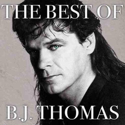 The Best Of B J Thomas by BJ Thomas