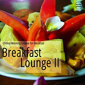 Breakfast Lounge, Vol. 2 (Chilled Morning Grooves) by Various Artists