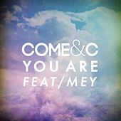 You Are by Come