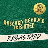 Rebastard by Bastard Bearded Irishmen
