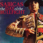 The Day Of The Bullfight by Sabicas