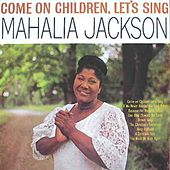 Come On Children, Let's Sing by Mahalia Jackson