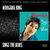 Morgana King Sings The Blues by Morgana King