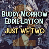 Just We Two by Buddy Morrow