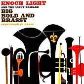 Big, Bold And Brassy by Enoch Light