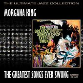 The Greatest Songs Ever Swung by Morgana King