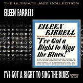 I've Got A Right To Sing The Blues by Eileen Farrell