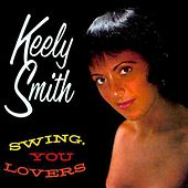 Swing, You Lovers by Keely Smith