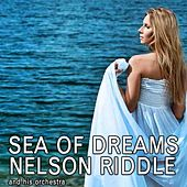 Sea Of Dreams by Nelson Riddle & His Orchestra
