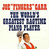 The World's Greatest Ragtime Piano Player by Joe Carr
