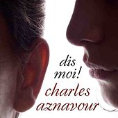 Dis-Moi! by Charles Aznavour