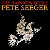 The Rainbow Quest by Pete Seeger