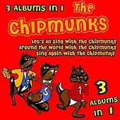 Lets All Sing With The Chipmunks/Around The World With The Chipmunks/Sing Again With The Chipmunks by Various Artists