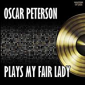 Oscar Peterson Plays My Fair Lady by Oscar Peterson