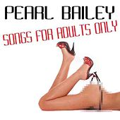 Songs For Adults Only by Pearl Bailey