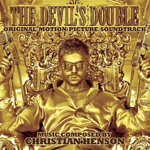 The Devil's Double (Original Motion Picture Soundtrack) by Christian Henson