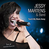 Touch My Blues Away by Jessy Martens