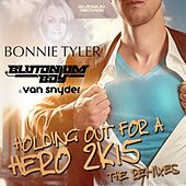 Holding Out for a Hero 2K15 (The Remixes) by Bonnie Tyler with Blutonium Boy